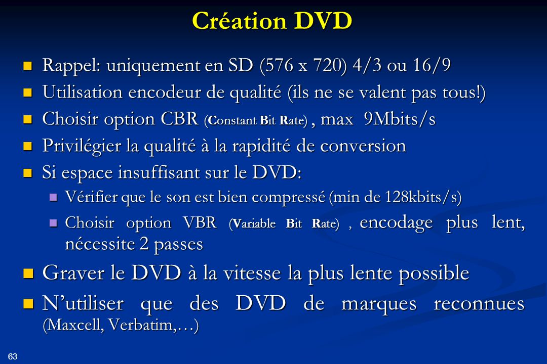 Création DVD Graver le DVD à la vitesse la plus lente possible