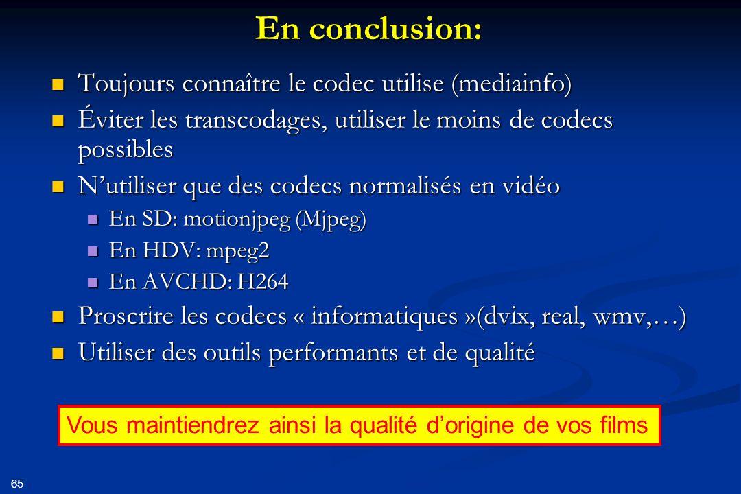 En conclusion: Toujours connaître le codec utilise (mediainfo)