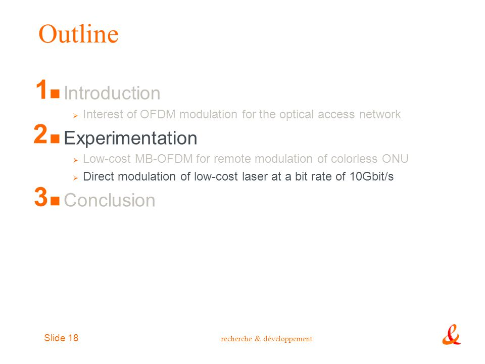 Outline 1 2 3 Introduction Experimentation Conclusion