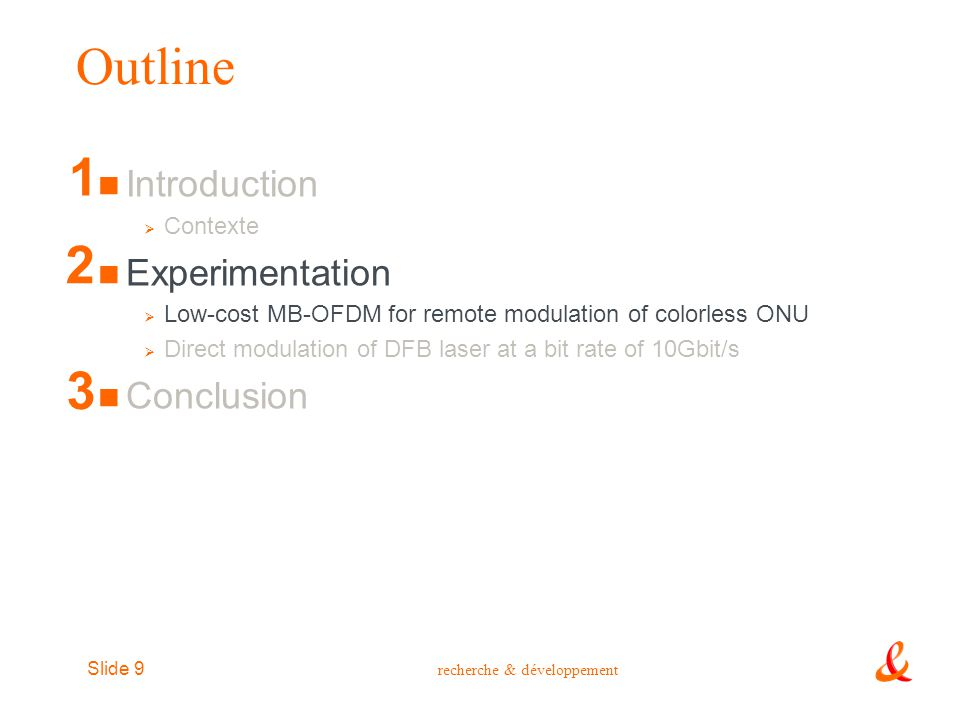 Outline 1 2 3 Introduction Experimentation Conclusion Contexte