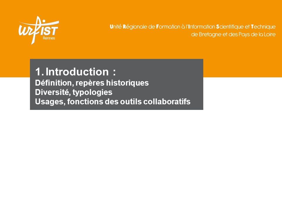 Introduction : Définition, repères historiques Diversité, typologies