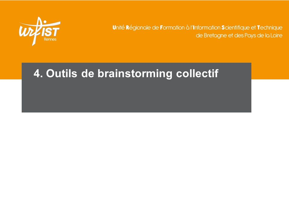 4. Outils de brainstorming collectif