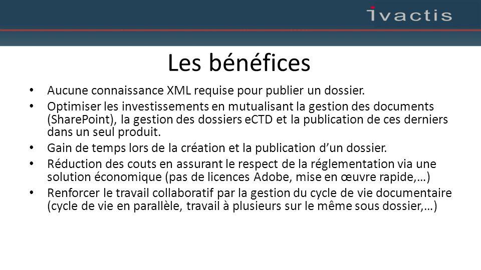 Les bénéfices Aucune connaissance XML requise pour publier un dossier.