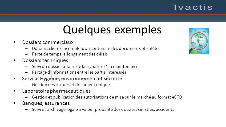 Quelques exemples Dossiers commerciaux Dossiers techniques