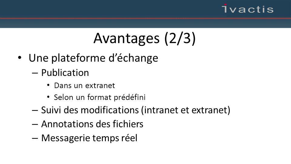 Avantages (2/3) Une plateforme d'échange Publication