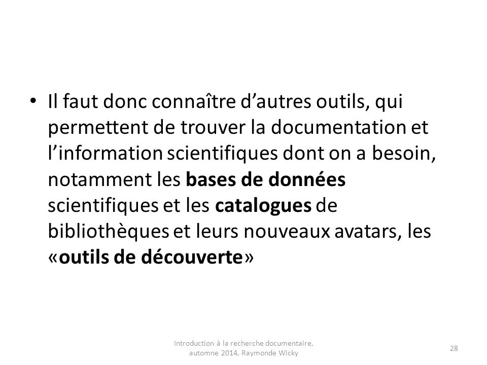 Introduction à la recherche documentaire, automne 2014, Raymonde Wicky