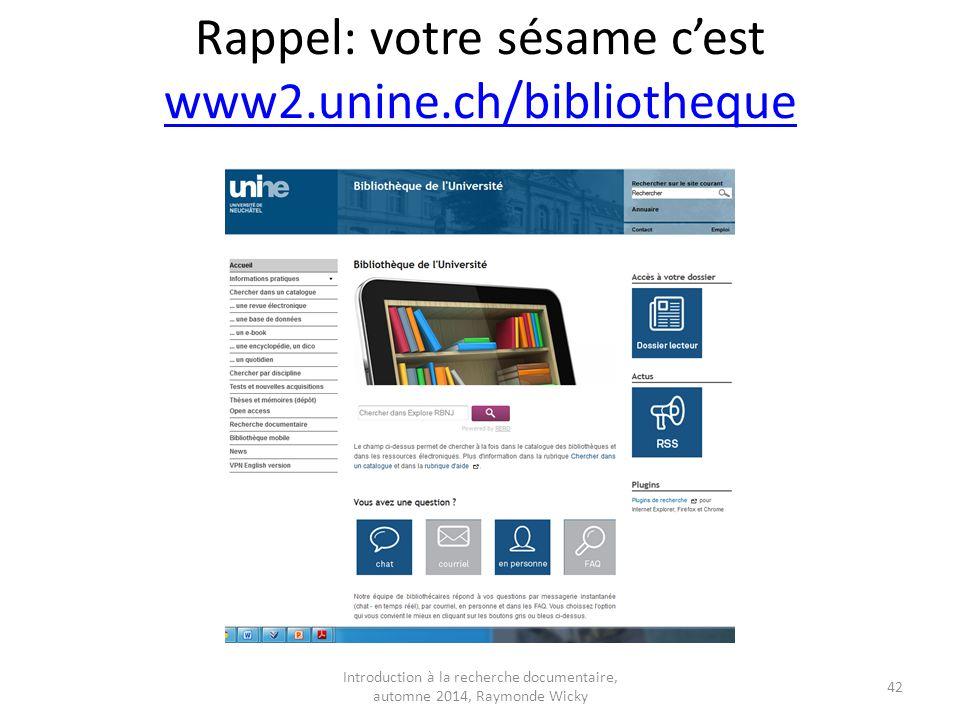 Rappel: votre sésame c'est www2.unine.ch/bibliotheque