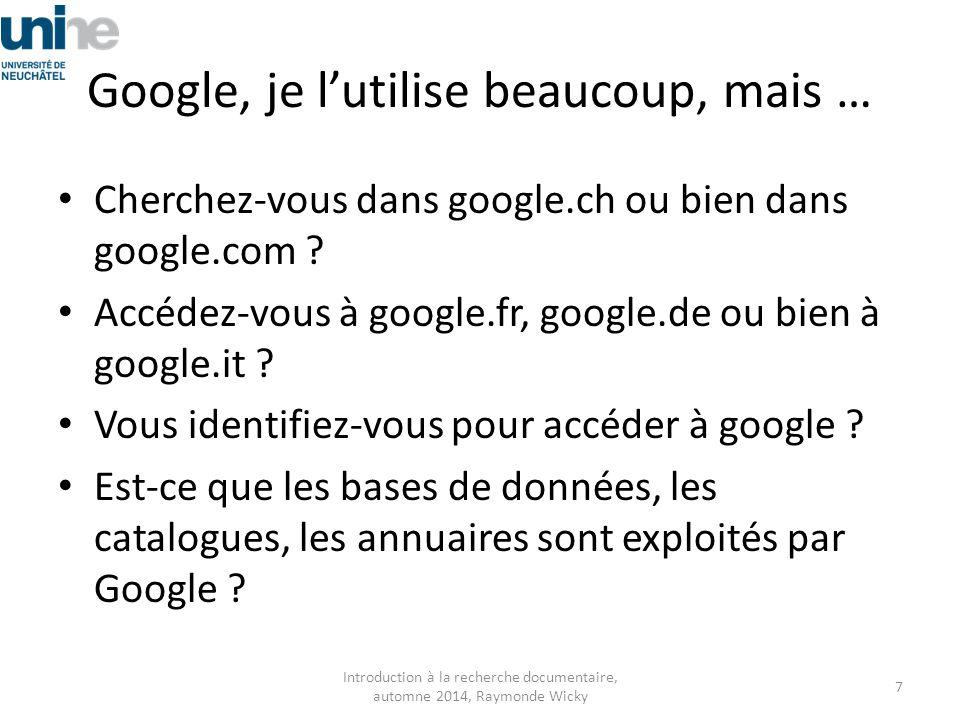 Google, je l'utilise beaucoup, mais …