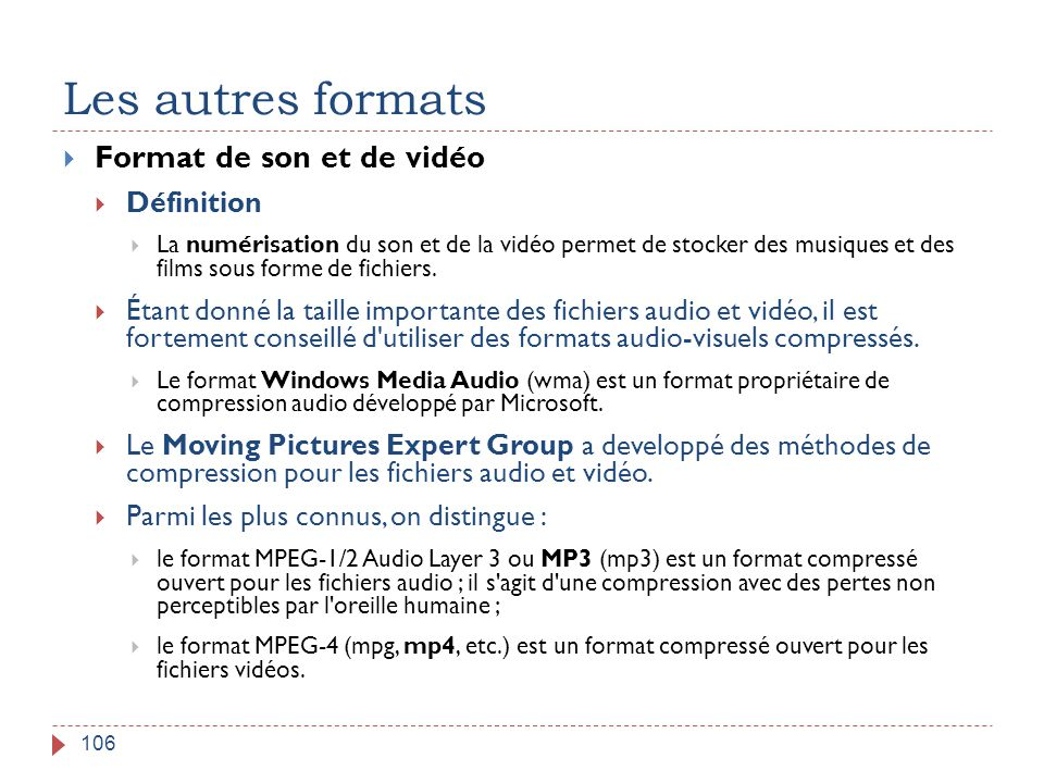 Les autres formats Format de son et de vidéo Définition