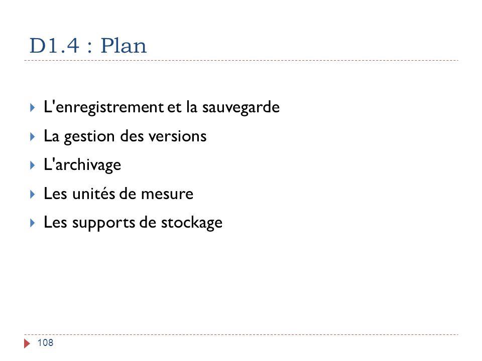 D1.4 : Plan L enregistrement et la sauvegarde La gestion des versions