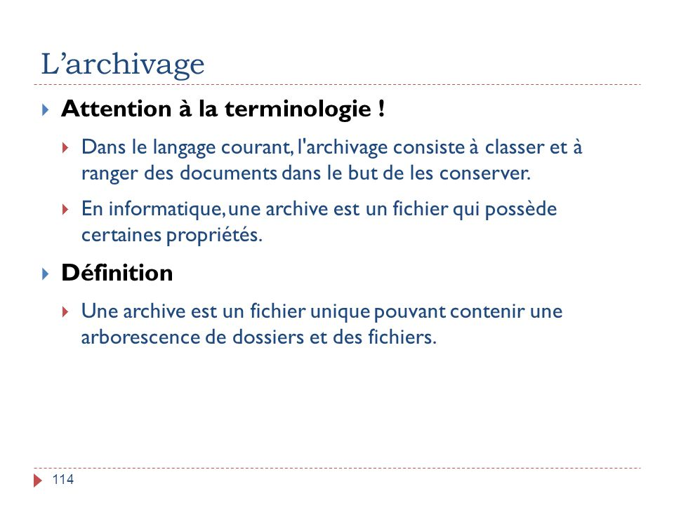 L'archivage Attention à la terminologie ! Définition