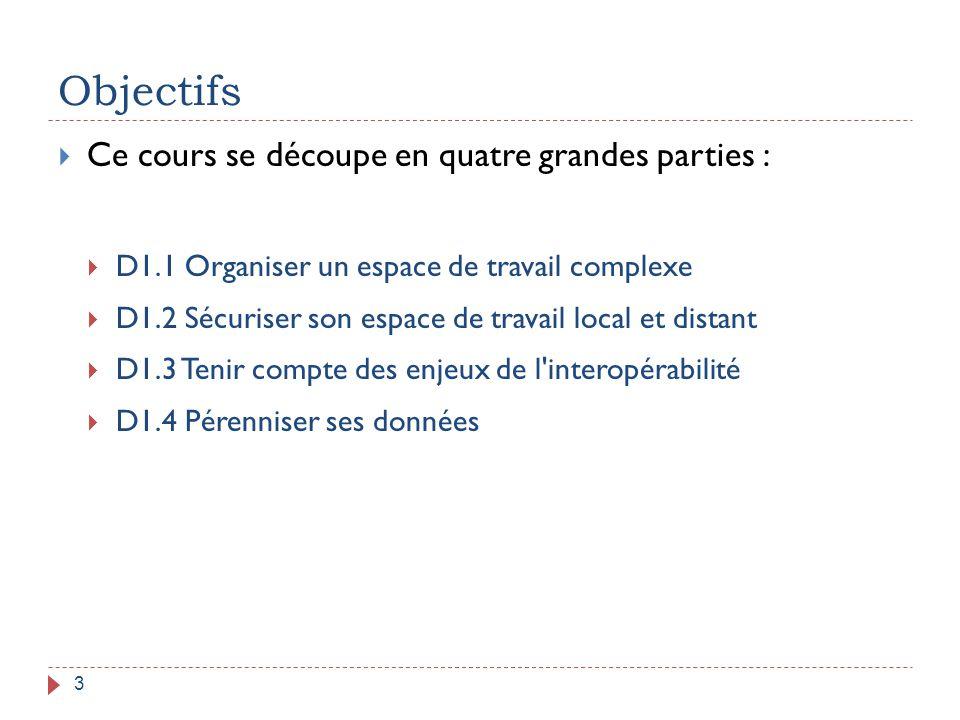 Objectifs Ce cours se découpe en quatre grandes parties :