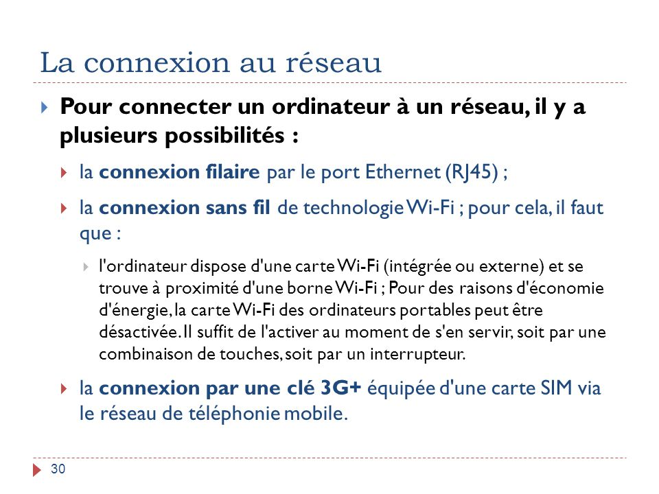 La connexion au réseau Pour connecter un ordinateur à un réseau, il y a plusieurs possibilités :