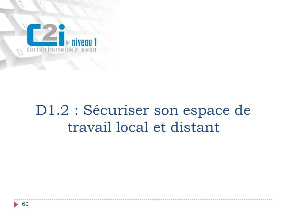 D1.2 : Sécuriser son espace de travail local et distant