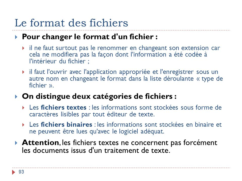 Le format des fichiers Pour changer le format d un fichier :