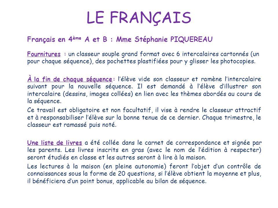 LE FRANÇAIS Français en 4ème A et B : Mme Stéphanie PIQUEREAU