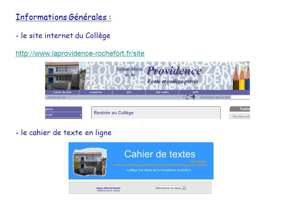 Informations Générales : - le site internet du Collège http://www