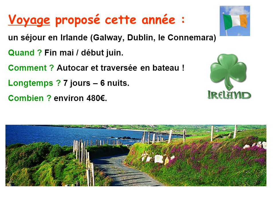 Voyage proposé cette année : un séjour en Irlande (Galway, Dublin, le Connemara) Quand .