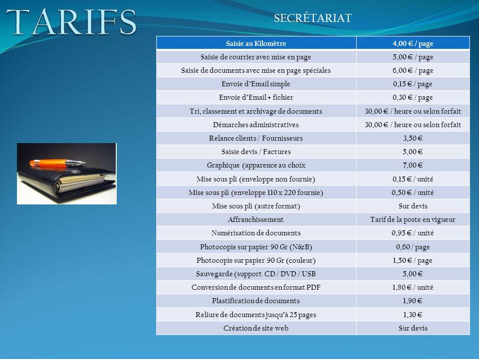 TARIFS SECRÉTARIAT Saisie au Kilomètre 4,00 € / page