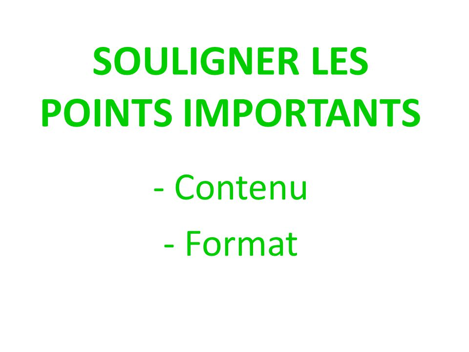 SOULIGNER LES POINTS IMPORTANTS
