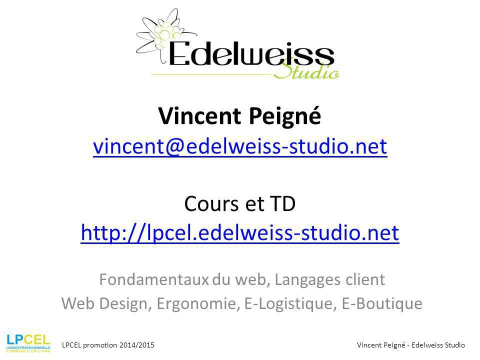 Vincent Peigné vincent@edelweiss-studio. net Cours et TD http://lpcel