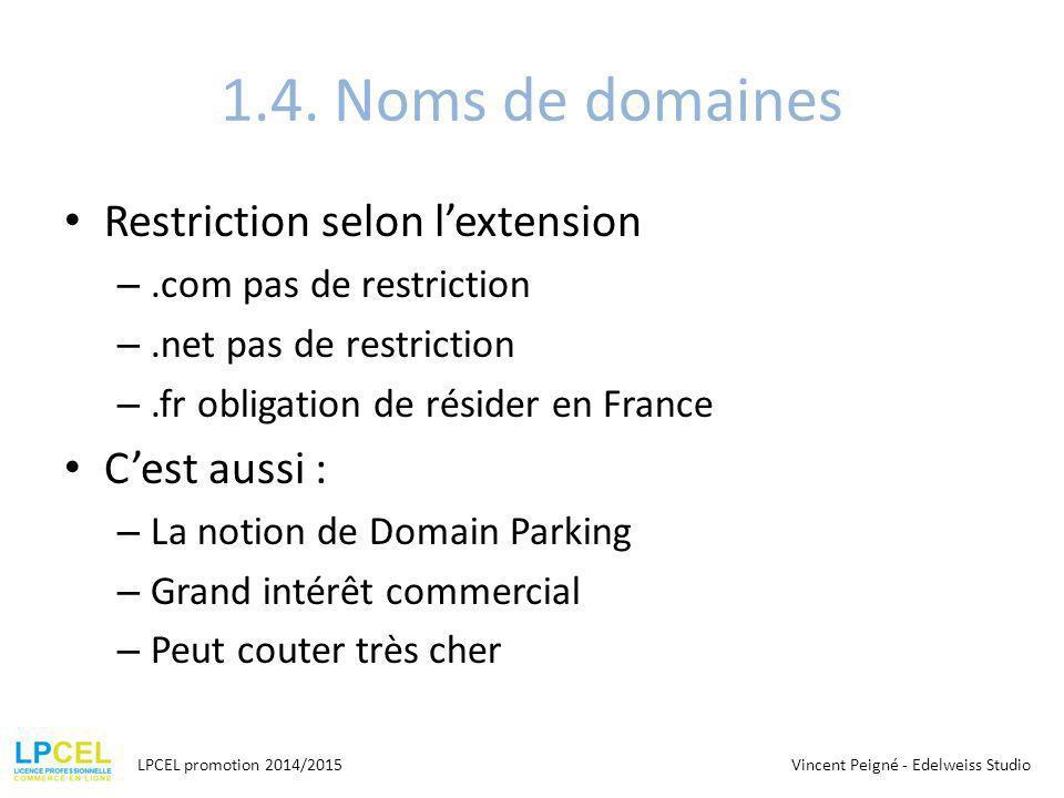 1.4. Noms de domaines Restriction selon l'extension C'est aussi :