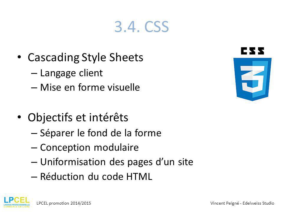 3.4. CSS Cascading Style Sheets Objectifs et intérêts Langage client