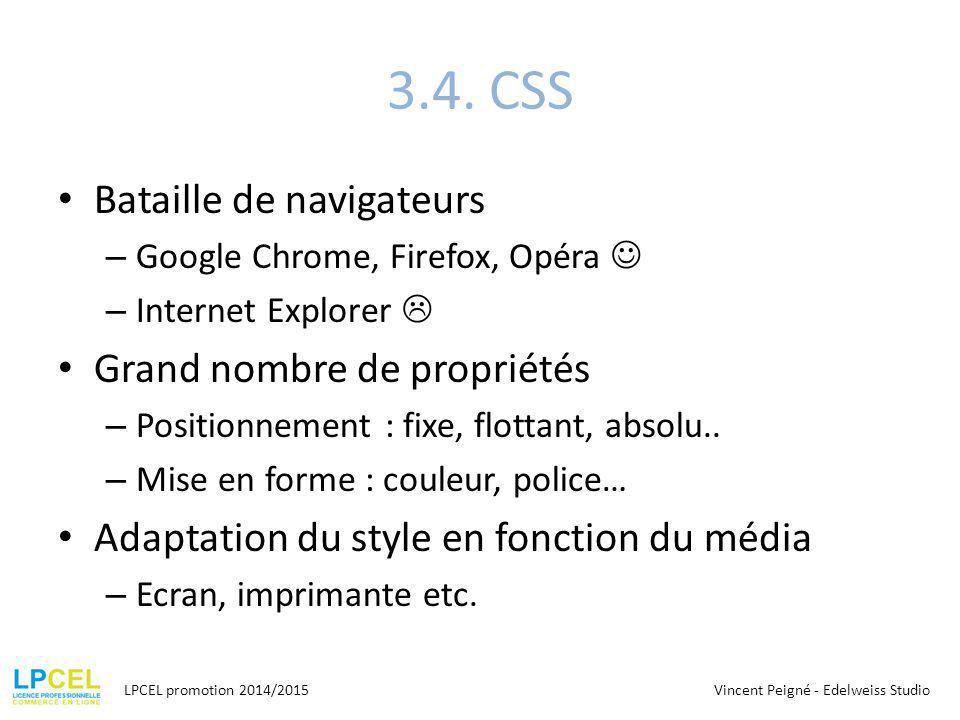 3.4. CSS Bataille de navigateurs Grand nombre de propriétés