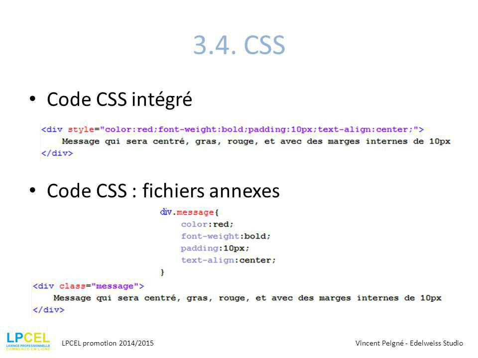 3.4. CSS Code CSS intégré Code CSS : fichiers annexes