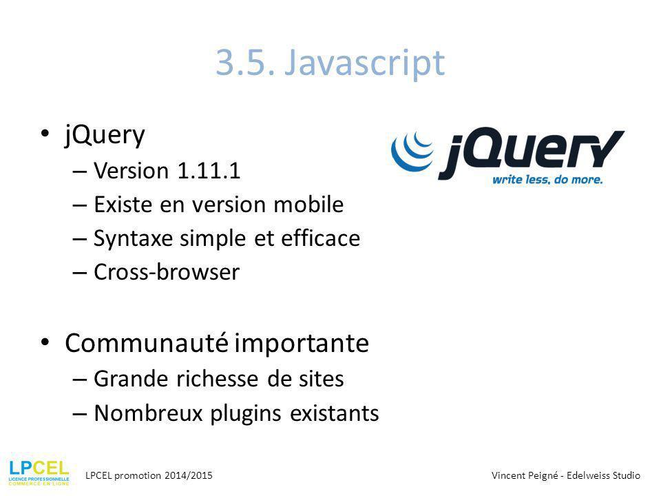 3.5. Javascript jQuery Communauté importante Version 1.11.1