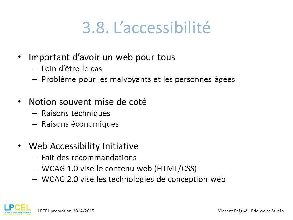 3.8. L'accessibilité Important d'avoir un web pour tous