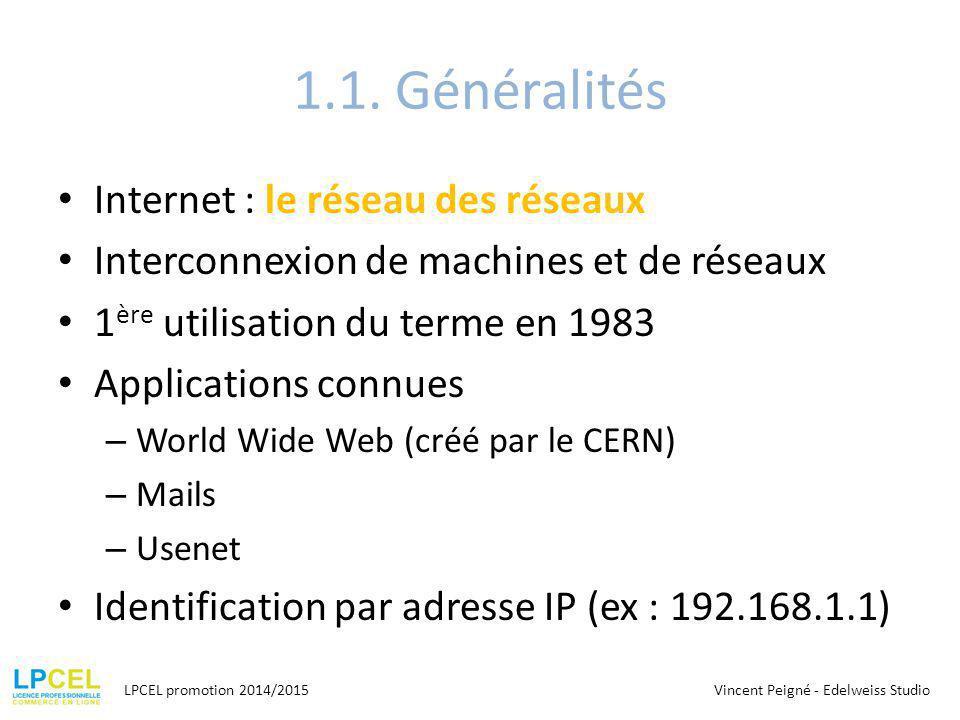 1.1. Généralités Internet : le réseau des réseaux