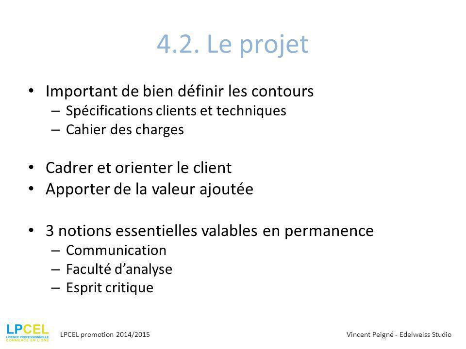 4.2. Le projet Important de bien définir les contours