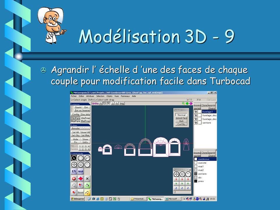 Modélisation 3D - 9 Agrandir l' échelle d 'une des faces de chaque couple pour modification facile dans Turbocad.