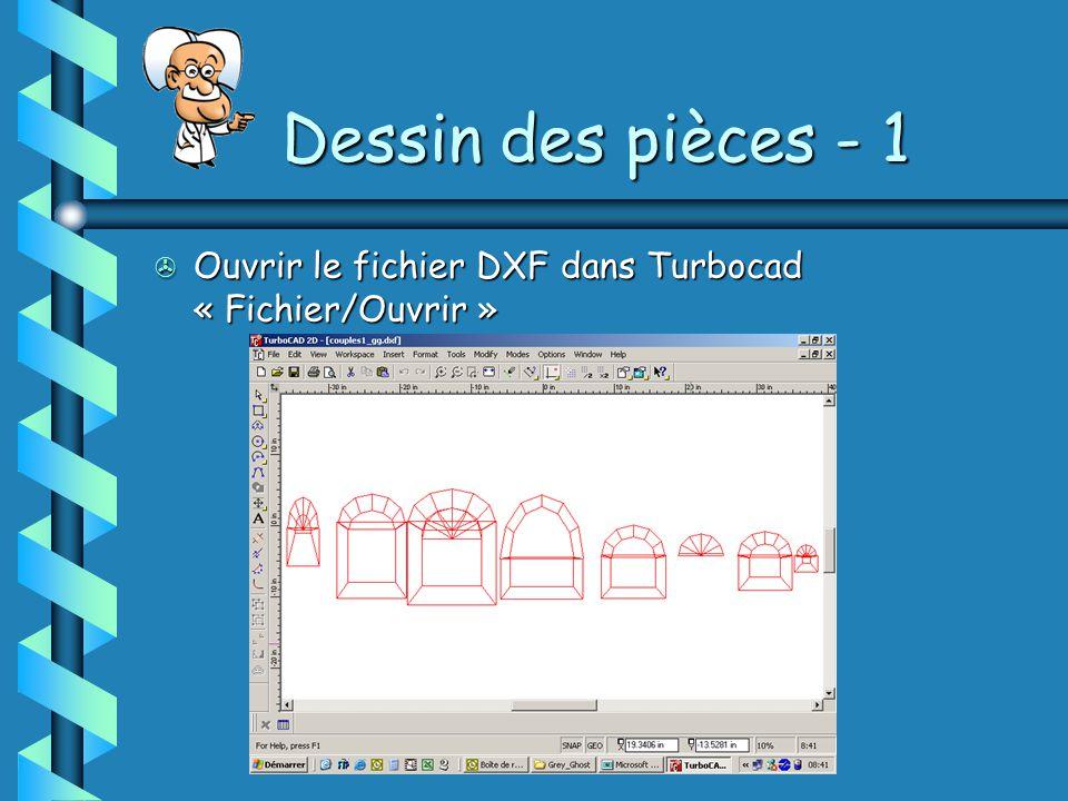 Dessin des pièces - 1 Ouvrir le fichier DXF dans Turbocad « Fichier/Ouvrir »