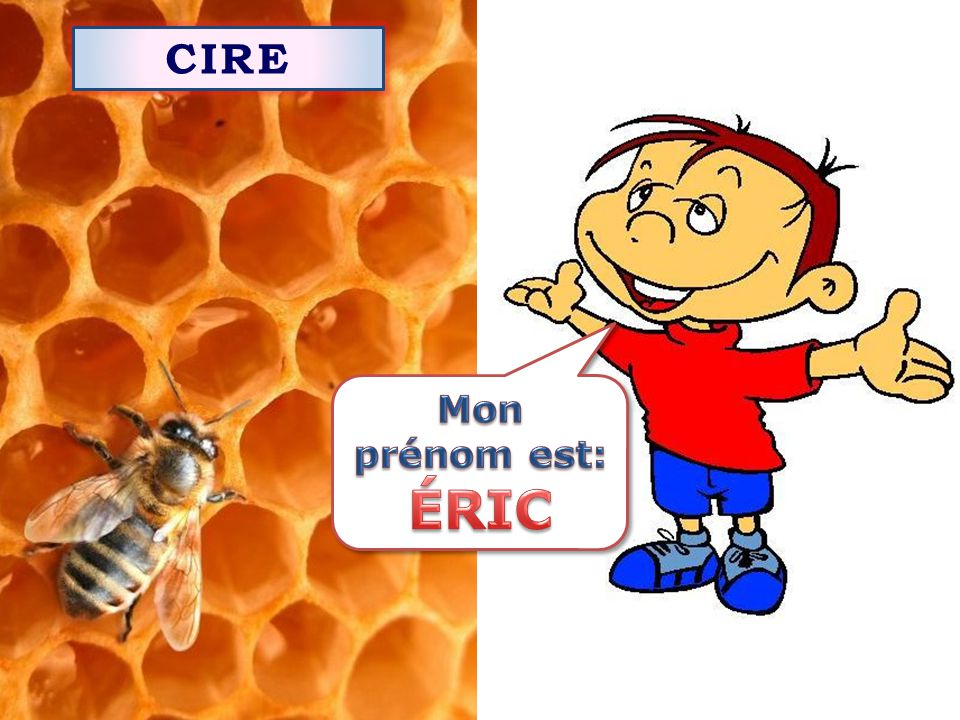 CIRE Mon prénom est: ÉRIC