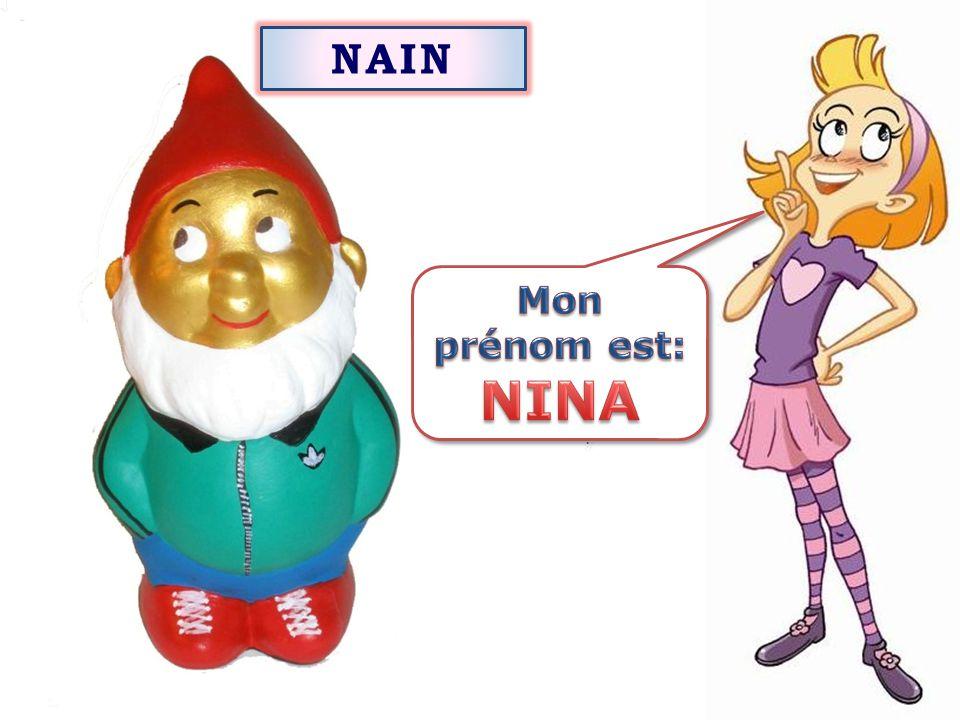NAIN Mon prénom est: NINA