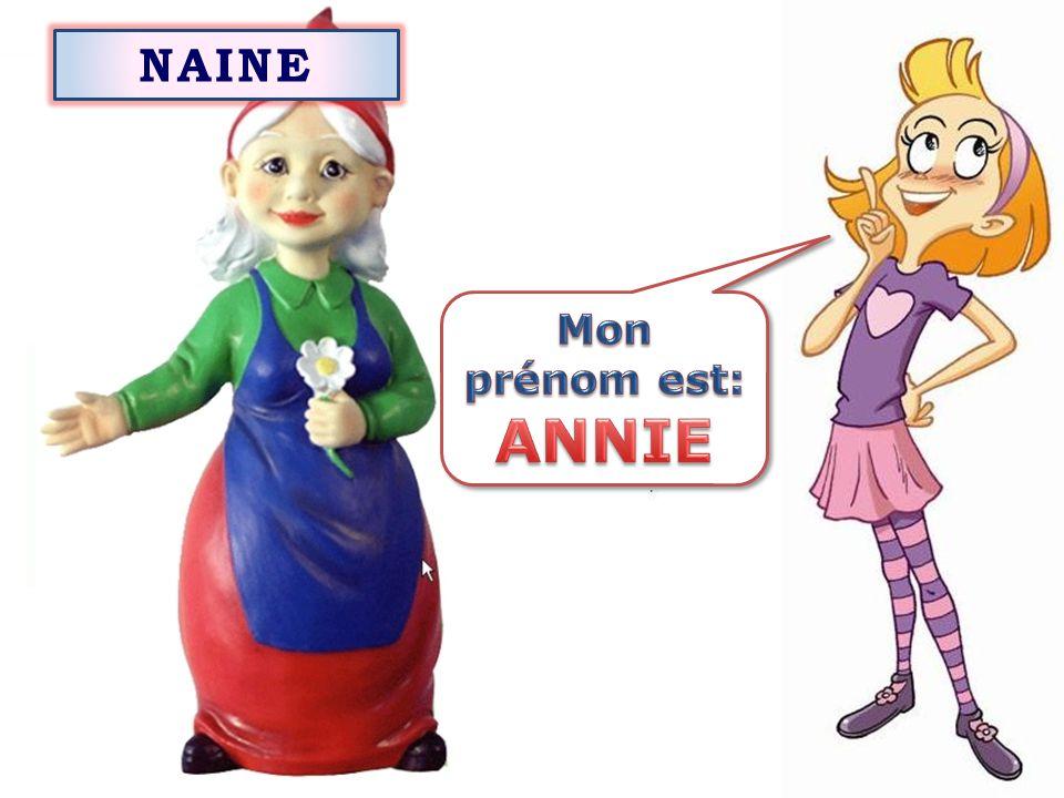 NAINE Mon prénom est: ANNIE