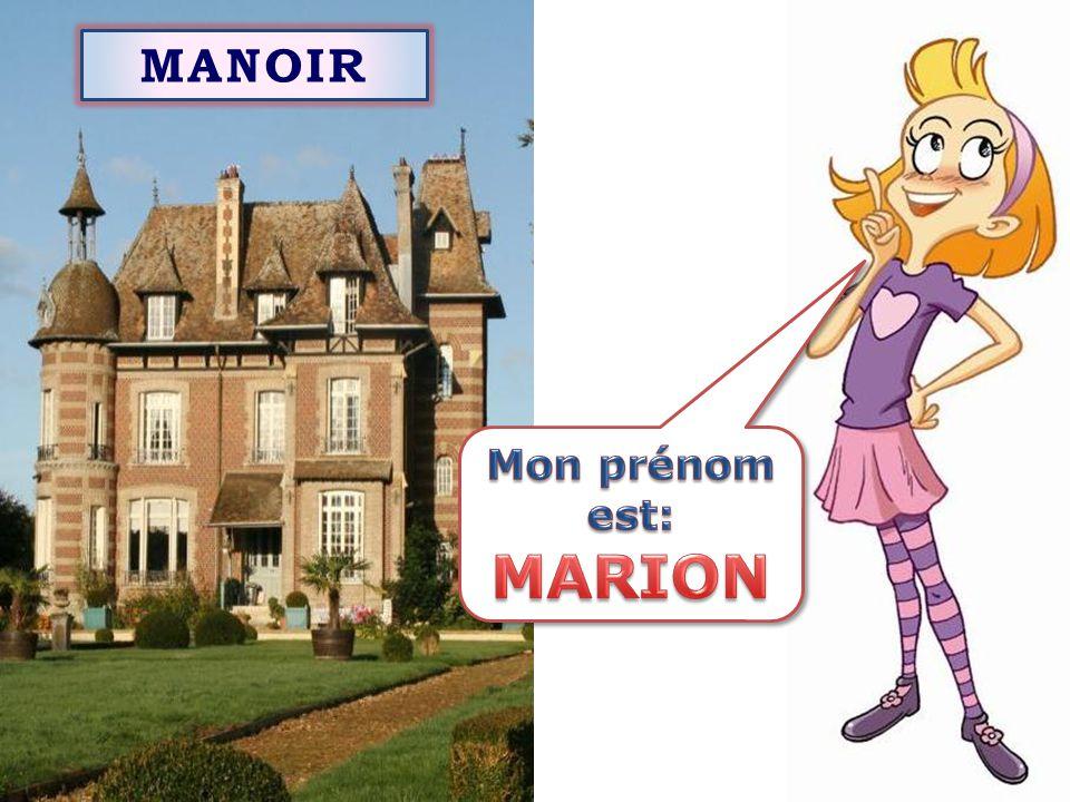 MANOIR Mon prénom est: MARION
