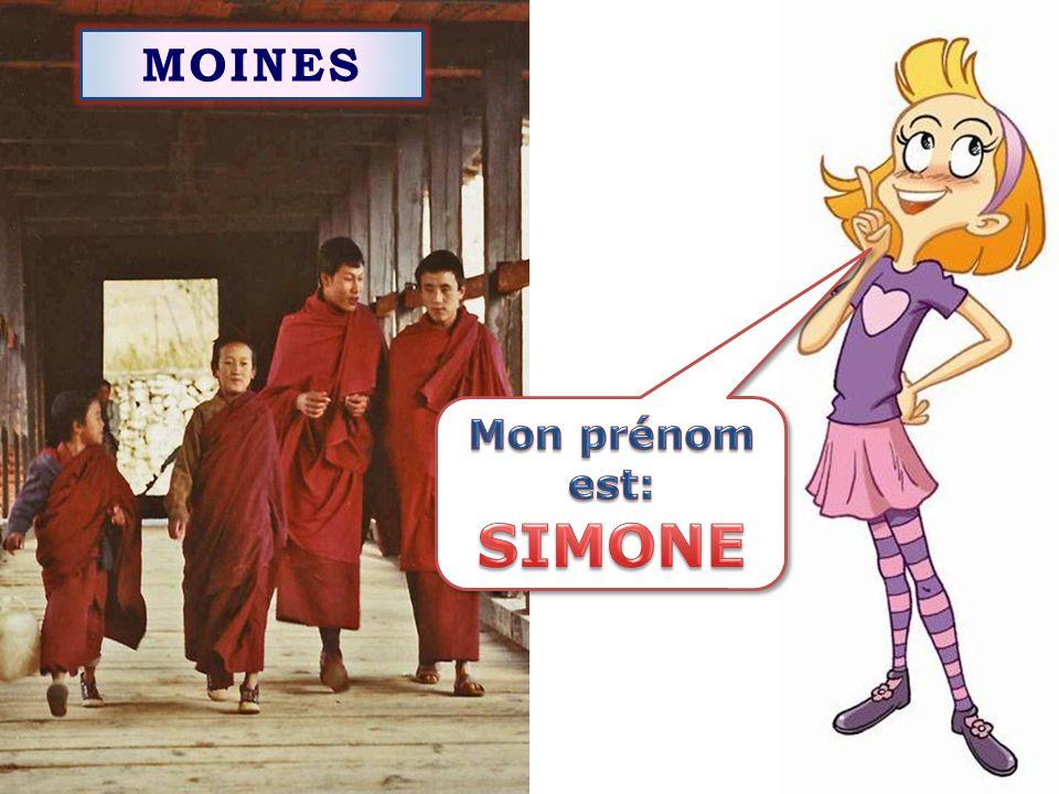 MOINES Mon prénom est: SIMONE