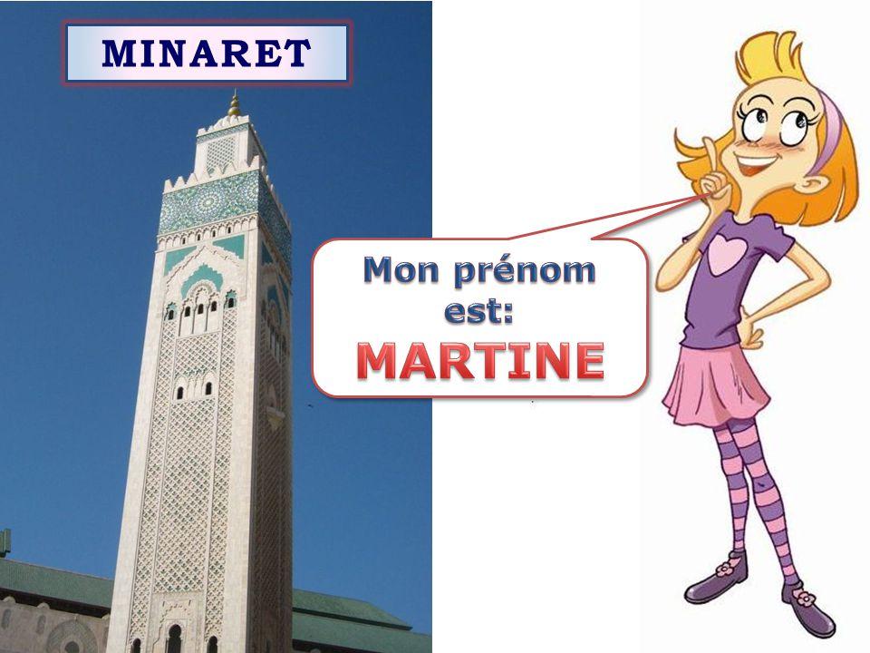 MINARET Mon prénom est: MARTINE