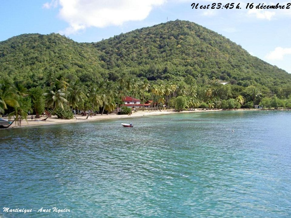 Il est 19:59 h. 7 avril 2017 Martinique – Anse Figuier