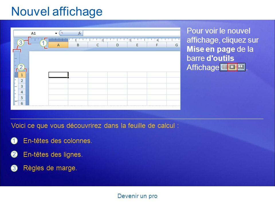 Nouvel affichage Pour voir le nouvel affichage, cliquez sur Mise en page de la barre d outils Affichage .