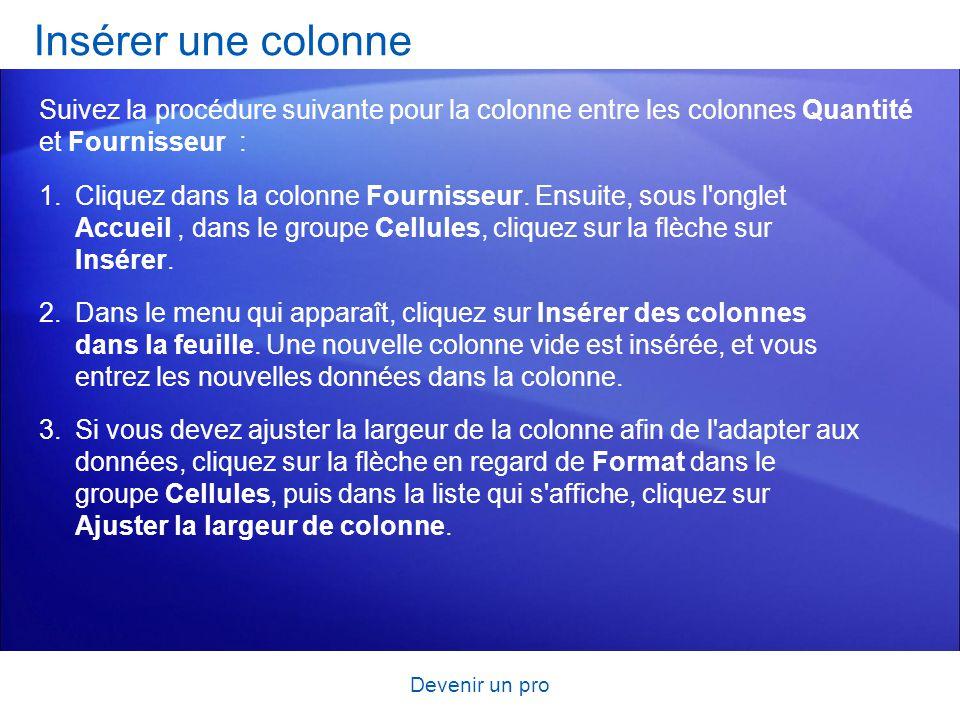 Insérer une colonne Suivez la procédure suivante pour la colonne entre les colonnes Quantité et Fournisseur :