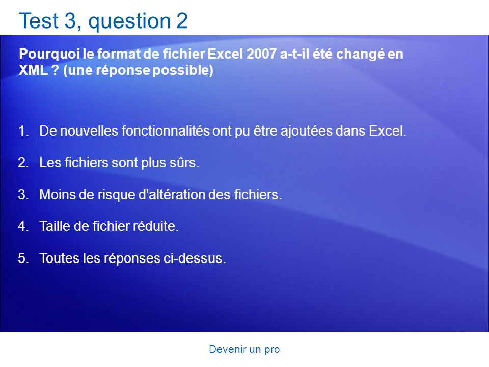 Test 3, question 2 Pourquoi le format de fichier Excel 2007 a-t-il été changé en XML (une réponse possible)