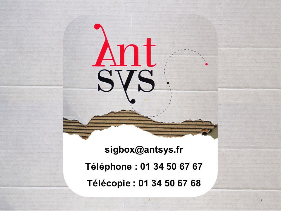 sigbox@antsys.fr Téléphone : 01 34 50 67 67 Télécopie : 01 34 50 67 68 .