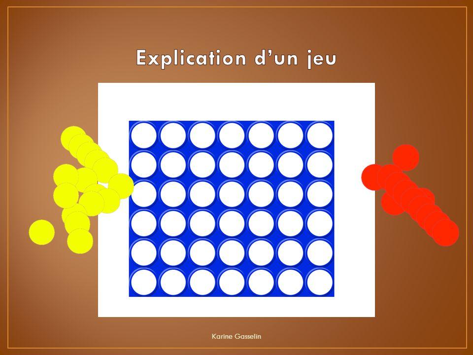 Explication d'un jeu Karine Gasselin