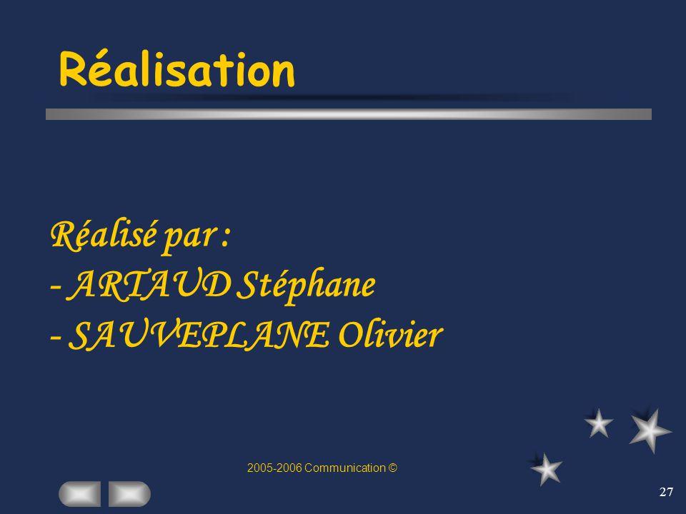Réalisation Réalisé par : - ARTAUD Stéphane - SAUVEPLANE Olivier