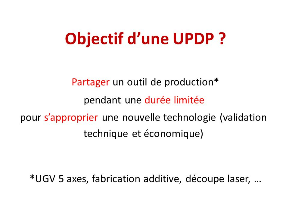 Objectif d'une UPDP Partager un outil de production*