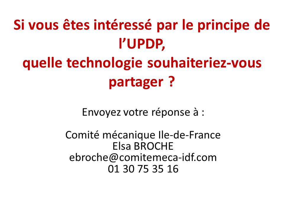 Si vous êtes intéressé par le principe de l'UPDP, quelle technologie souhaiteriez-vous partager